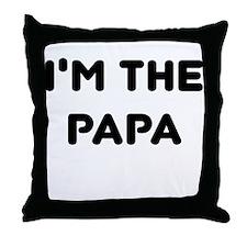 IM THE PAPA Throw Pillow