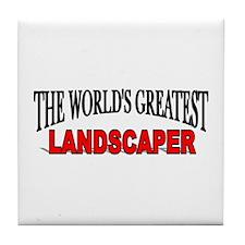 """The World's Greatest Landscaper"" Tile Coaster"