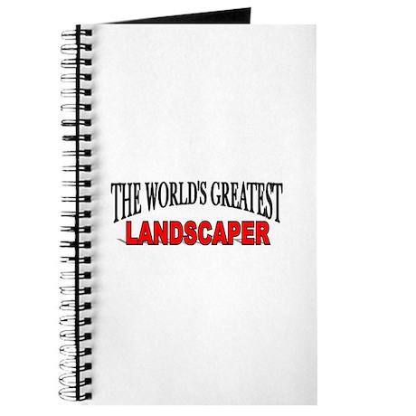 """The World's Greatest Landscaper"" Journal"