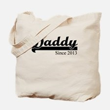 DADDY SINCE 2013 Tote Bag
