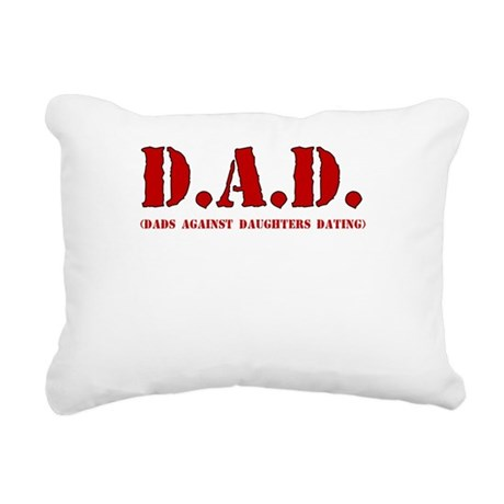 DAD DADS AGAINST DAUGHTERS DATING Rectangular Canv