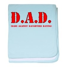 DAD DADS AGAINST DAUGHTERS DATING baby blanket