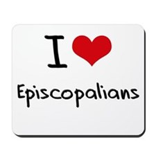 I love Episcopalians Mousepad