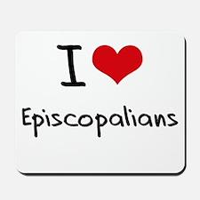 I love Episcopalians Mousepad