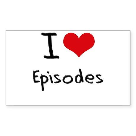 I love Episodes Sticker