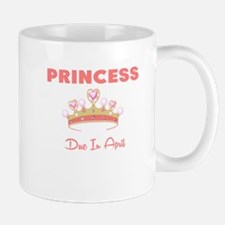 PRINCESS DUE IN APRIL Mug
