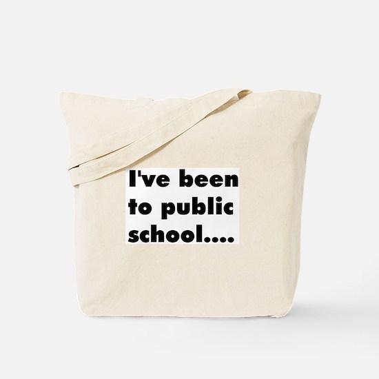 I've been to public school
