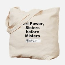 Girl Power, Sisters before Misters Tote Bag