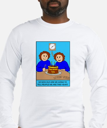 Looney Twins How Old Long Sleeve T-Shirt