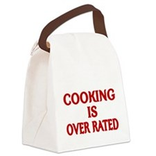 COOKING IS OVER RATED Canvas Lunch Bag