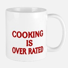 COOKING IS OVER RATED Mug