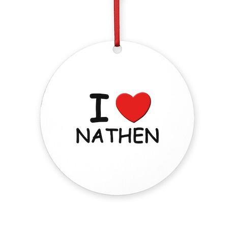 I love Nathen Ornament (Round)