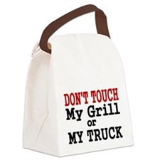 DONT TOUCH MY GRILL OR MY TRUCK Canvas Lunch Bag