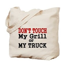 DONT TOUCH MY GRILL OR MY TRUCK Tote Bag