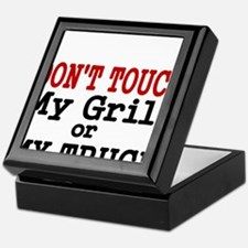 DONT TOUCH MY GRILL OR MY TRUCK Keepsake Box