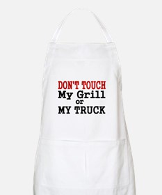 DONT TOUCH MY GRILL OR MY TRUCK Apron
