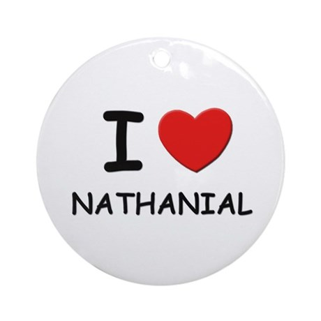 I love Nathanial Ornament (Round)
