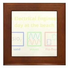 An Electrical Engineer's day at the beach Framed T