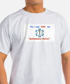 """Not an Ambulance Driver"" Ash Grey T-Shirt"