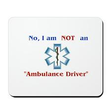 """Not an Ambulance Driver"" Mousepad"
