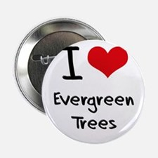 """I love Evergreen Trees 2.25"""" Button"""