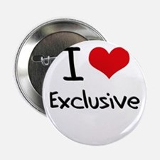 "I love Exclusive 2.25"" Button"