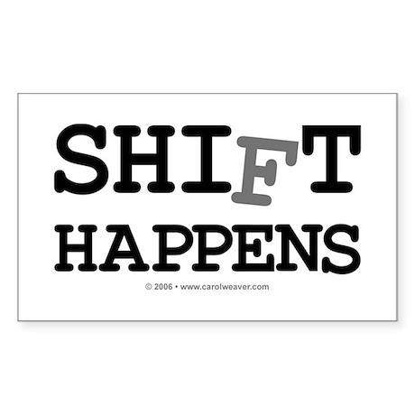 shift happens... Rectangle Sticker