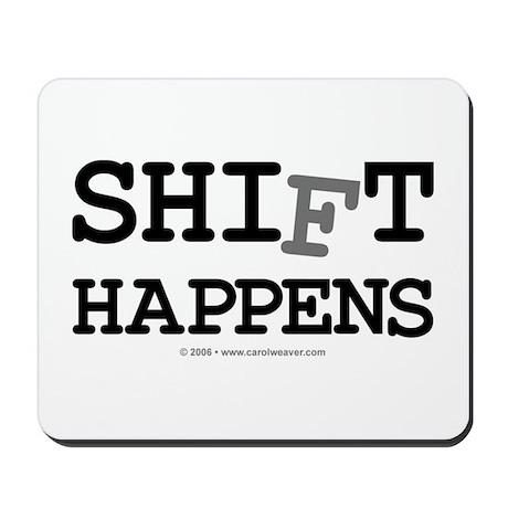 shift happens... Mousepad