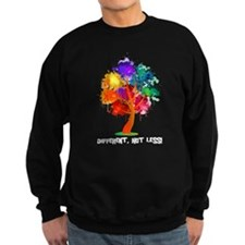 Different Not Less Sweatshirt