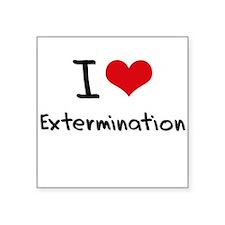 I love Extermination Sticker