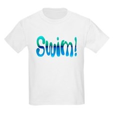 SWIM! Swim! SWIM! Kids T-Shirt