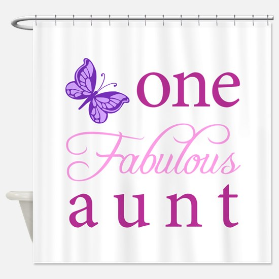 One Fabulous Aunt Shower Curtain