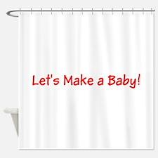 Lets Make a Baby Red Designer Shower Curtain