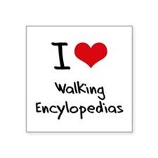 I love Walking Encylopedias Sticker