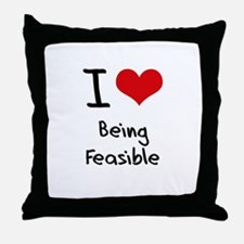 I Love Being Feasible Throw Pillow