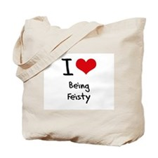 I Love Being Feisty Tote Bag