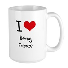 I Love Being Fierce Mug