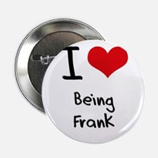 """I Love Being Frank 2.25"""" Button"""