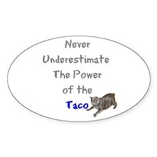 Power of the Taco Oval Decal