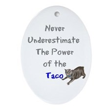 Power of the Taco Oval Ornament