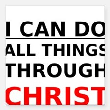 I Can Do All Things Through Christ Square Car Magn