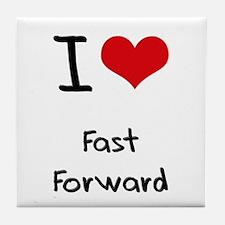 I Love Fast Forward Tile Coaster