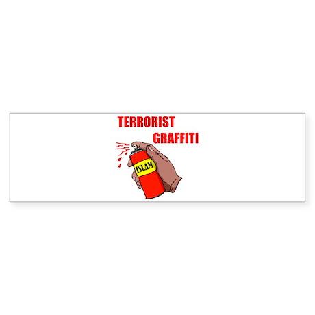 TERRORIST GRAFITTI Bumper Sticker