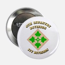 """Army - Division - 4th Infantry 2.25"""" Button"""