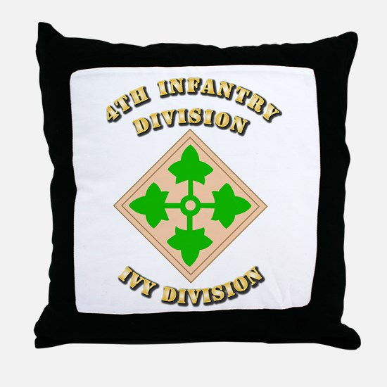 Army - Division - 4th Infantry Throw Pillow