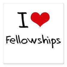"I Love Fellowships Square Car Magnet 3"" x 3"""