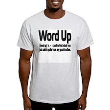 """ExpressionWear """"Word Up"""" Ash Grey T-Shirt"""