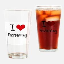 I Love Festering Drinking Glass