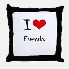 I Love Fiends Throw Pillow