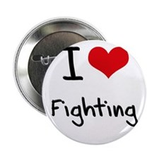 "I Love Fighting 2.25"" Button"